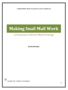 Making Snail Mail Work: 13 Lessons in Direct Mail Strategy